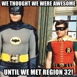 Best Friends - We thought we were awesome Until we met region 32!