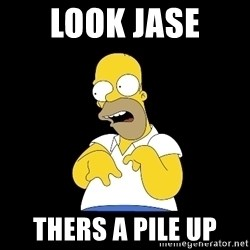 look-marge - LOOK JASE  THERS A PILE UP