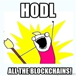 All the things - HODL    All thE Blockchains!