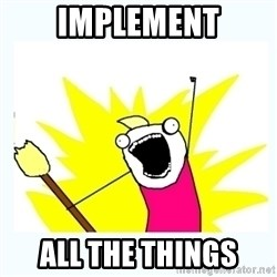 All the things - Implement all the things