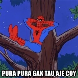 Spiderman Tree -  Pura pura gak tau aje coy