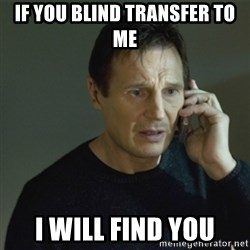 I don't know who you are... - if you blind transfer to me i will find you