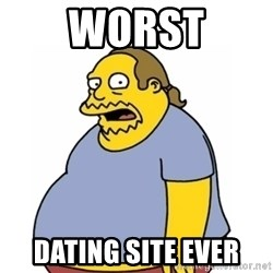 Comic Book Guy Worst Ever - WORST DATING SITE EVER