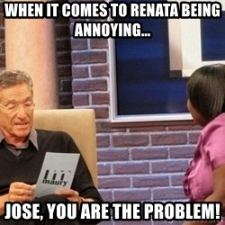 Maury Lie Detector - When it comes to Renata being annoying... Jose, you are the problem!