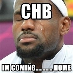That moment Lebron - Chb Im coming............ home