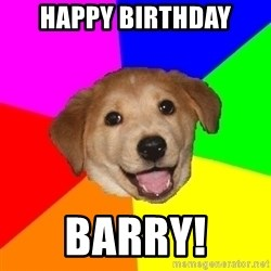Advice Dog - Happy Birthday Barry!