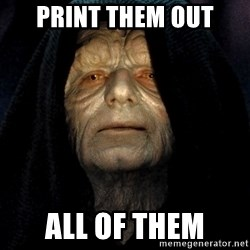 Star Wars Emperor - Print them out all of them