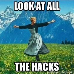 Look at all the things - look at all the hacks