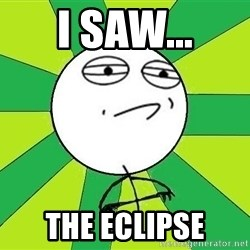 Challenge Accepted 2 - I SAW... THe ECLIPSe