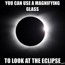 solar eclipse - You can use a magnifying glass to look at the eclipse