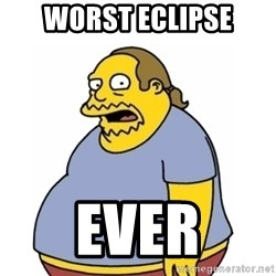 Comic Book Guy Worst Ever - worst eclipse ever