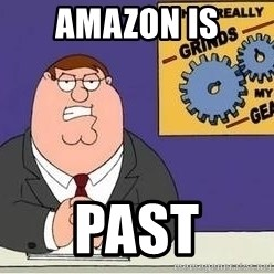 Grinds My Gears Peter Griffin - Amazon is Past