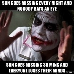 joker mind loss - sun goes missing every night and nobody bats an eye sun goes missing 30 mins and everyone loses their minds
