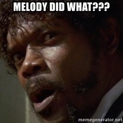 Angry Samuel L Jackson - Melody did what???