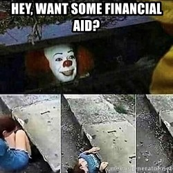 Stephen King IT Clown Sewer - Hey, Want some Financial Aid?