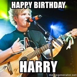 Ed Sheeran - Happy bIRTHDAY HARRY