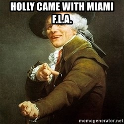 Ducreux - Holly came with Miami F.L.A.