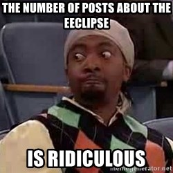 Mad-TV's Darrell - The numBer of posts about the Eeclipse Is ridiculous