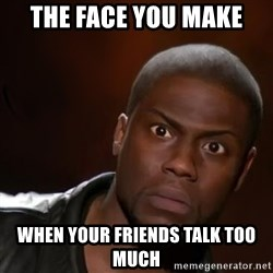 kevin hart nigga - the face you make when your friends talk too much