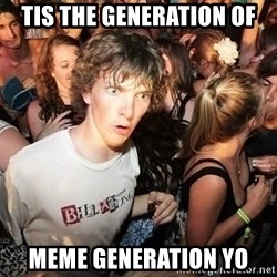 Sudden Realization Ralph - tis the generation of meme generation Yo