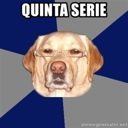 Racist Dog - quinta serie