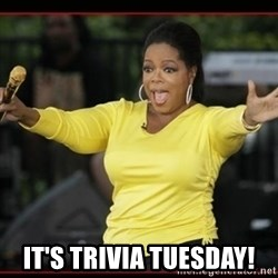 Overly-Excited Oprah!!!  -  It's Trivia Tuesday!