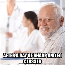 Hide the pain harold 2 -  After a day of SHARP and EO classes