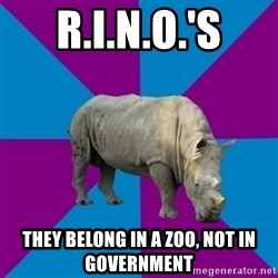 Recovery Rhino - R.I.N.O.'S THEY BELONG IN A ZOO, not in government