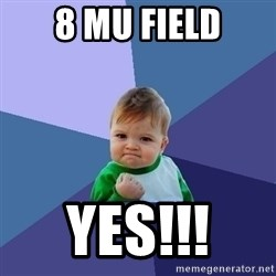 Success Kid - 8 MU Field YES!!!