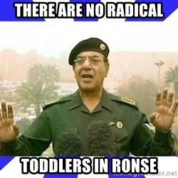 Comical Ali - THERE ARE NO RADICAL TODDLERS IN RONSE