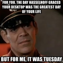 M. Bison Movie - For you, the day Hasselhoff graced your desktop was the greatest day of your life but for me, it was tuesday