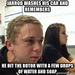 Neck Vein Guy - JARROD washes his car and remembers He hit the rotor with a few drops of water and soap