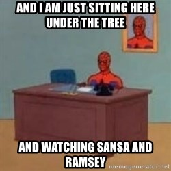 and im just sitting here masterbating - and i am just sitting here under the tree and watching sansa and ramsey