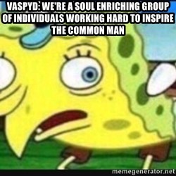 Mocking spongebob chicken - Vaspyd: we're a soul enriching group of individuals working hard to inspire the common man