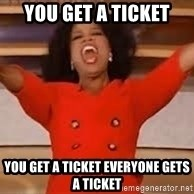 giving oprah - You get a ticket you get a ticket everyone gets a ticket