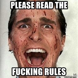american psycho - Please Read the Fucking rules