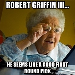 Internet Grandma Surprise - Robert Griffin III... He seems like a good first round pick