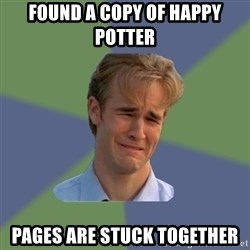 Sad Face Guy - Found a copy of Happy Potter Pages are stuck together