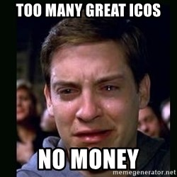 crying peter parker - Too many great ICOs no money