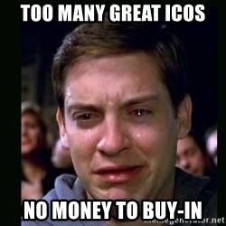 crying peter parker - too many great icos no money to buy-in