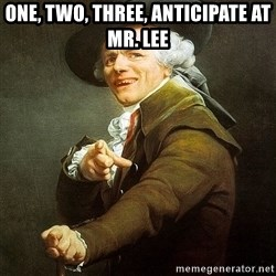 Ducreux - One, two, three, anticipate at Mr. Lee