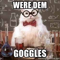 Chemistry Cat - were dem Goggles