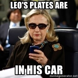 Hillary Clinton Texting - Leo's plates are In his car