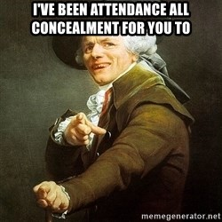 Ducreux - I've been attendance all concealment for you to