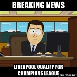 and they're gone - Breaking NEWS Liverpool qualify for Champions LEague