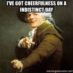 Ducreux - I've got cheerfulness on a indistinct day