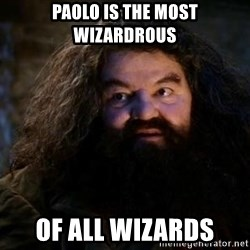 Yer A Wizard Harry Hagrid - paolo is the most wizardrous of all wizards