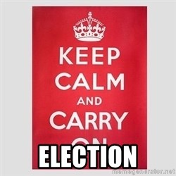 Keep Calm - ELECTION