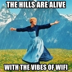 Sound Of Music Lady - the hills are alive with the vibes of wifi