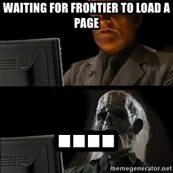 Waiting For - Waiting for frontier to load a page ....
